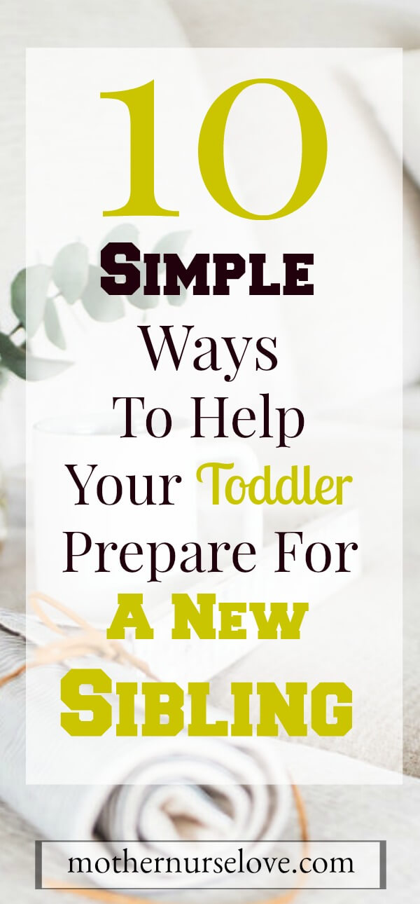 10 Simple Ways To Help Your Toddler Prepare For A New Sibling