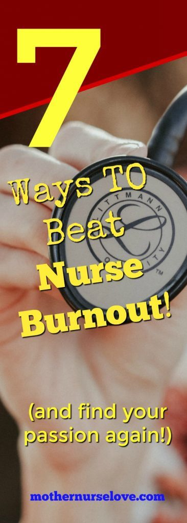 7 Ways To Beat Nurse Burnout