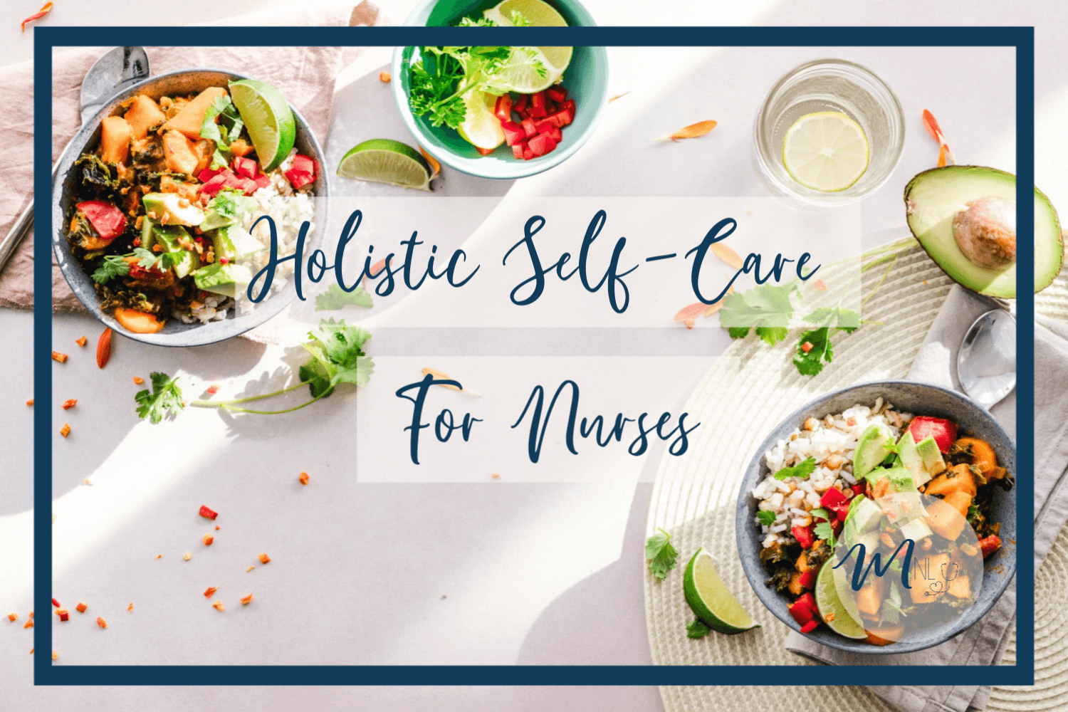 5 Ways Nurses Can Practice Holistic Self Cares