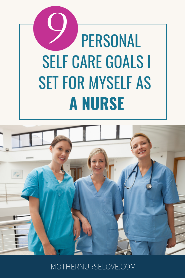 9 Personal Self Care Goals I Set For Myself As A Nurse